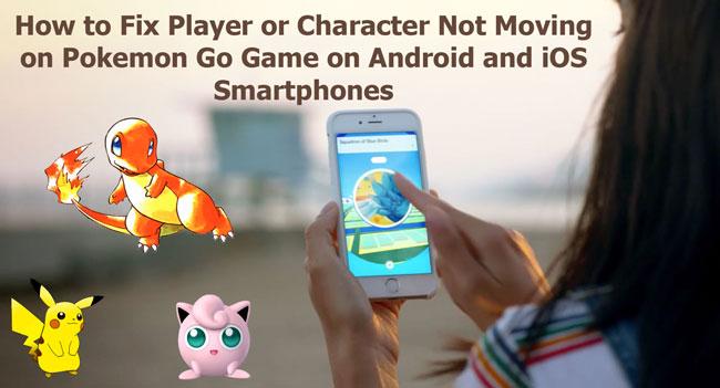 Fix Player not moving on Pokemon Go Errors
