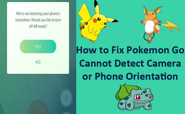 How to Fix Pokemon go cannot detect camera orientation
