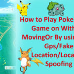 How to Play Pokemon Go Without Moving or Go Anywhere With Fake Location/Fake GPS on Android/iOS SmartPhones